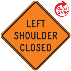 Left Shoulder Closed | Work Zone Signs