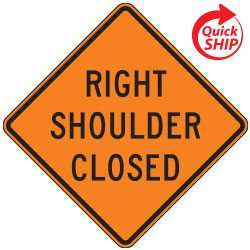 Right Shoulder Closed | Work Zone Signs