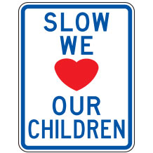 Slow We Love Our Children Warning Signs