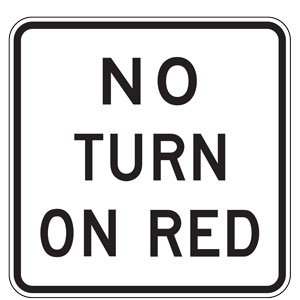 No Turn on Red Light Signs (alternate)