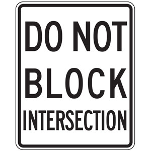 Do Not Block Intersection Signs