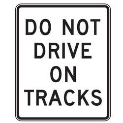 Do Not Drive on Tracks Signs