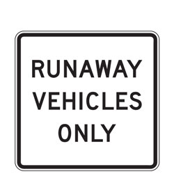 Runaway Vehicles Only Sign