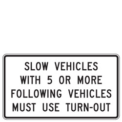 Slow Vehicles with (XX) or More Following Vehicles Must Use Turn Out Sign