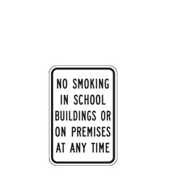 No Smoking in School Buildings or Premises at any Time School Zone Sign