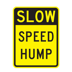 Slow Speed Hump Warning Sign