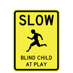 Slow Blind Child at Play Sign