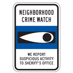 Neighborhood Crime Watch | We Report Suspicious Activity To Sheriff's Department Sign