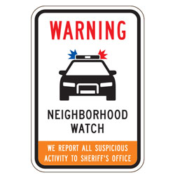 Neighborhood Crime Watch | We Report Suspicious Activity To Sheriff's Department Sign (Police Car Symbol)