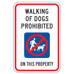 Walking Of Dogs Prohibited On This Property Sign