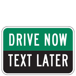 Drive Now | Text Later Sign