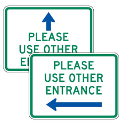 Please Use Other Entrance with Up/Left/Right Arrow Signs