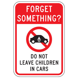 Forget Something? Do Not Leave Children in Cars Sign