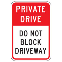 Private Drive | Do Not Block Driveway Sign