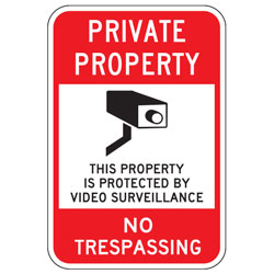 Private Property | This Property is Protected by Video Surveillance | No Trespassing Sign