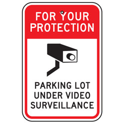 For Your Protection Parking Lot Under Surveillance Sign