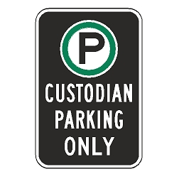Oxford Series: (Parking Symbol) Custodian Parking Only Sign