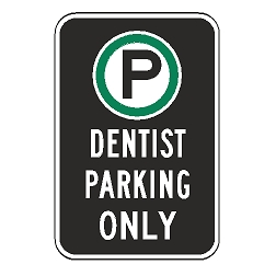 Oxford Series: (Parking Symbol) Dentist Parking Only Sign