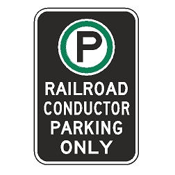 Oxford Series: (Parking Symbol) Railroad Conductor Parking Only Sign