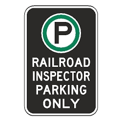 Oxford Series: (Parking Symbol) Railroad Inspector Parking Only Sign