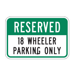 Reserved 18 Wheeler Parking Only Sign