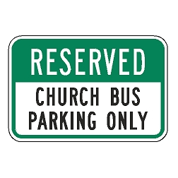 Reserved Church Bus Parking Only Sign