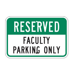 Reserved Faculty Parking Only Sign