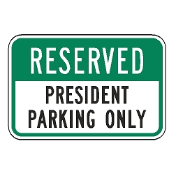 Reserved President Parking Only Sign
