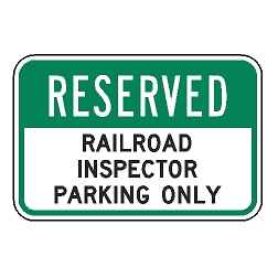 Reserved Railroad Inspector Parking Only Sign