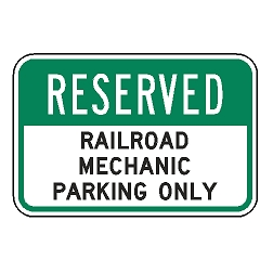 Reserved Railroad Mechanic Parking Only Sign