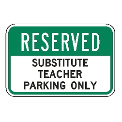 Reserved Substitute Teacher Parking Only Sign