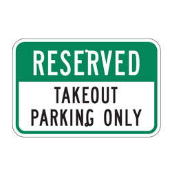 Reserved Takeout Parking Only Sign