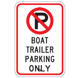 No Parking Boat Trailer Parking Only Sign