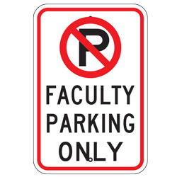No Parking Faculty Parking Only Sign