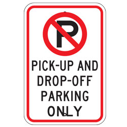 No Parking Pick up and Drop off Parking Only Sign