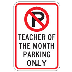 No Parking Teacher of the Month Parking Only Sign