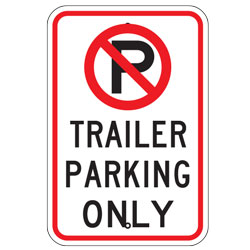No Parking Trailer Parking Only Sign