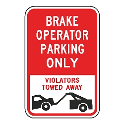 Brake Operator Parking Only Violators Towed Away Sign