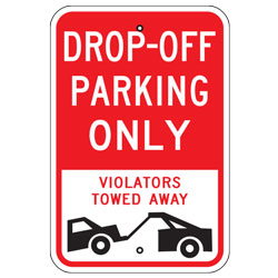 Drop off Parking Only Violators Towed Away Sign