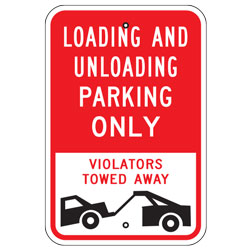 Loading and Unloading Parking Only Violators Towed Away Sign