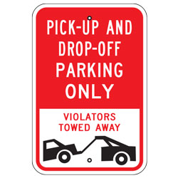 Pick up and Drop off Parking Only Violators Towed Away Sign