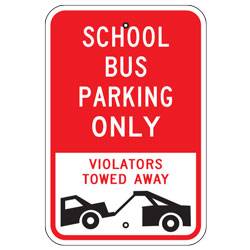 School Bus Parking Only Violators Towed Away Sign