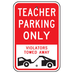 Teacher Parking Only Violators Towed Away Sign