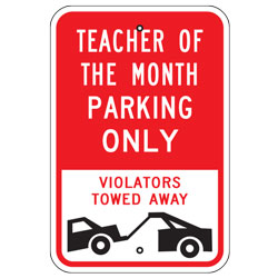 Teacher of the Month Parking Only Violators Towed Away Sign