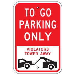 To Go Parking Only Violators Towed Away Sign