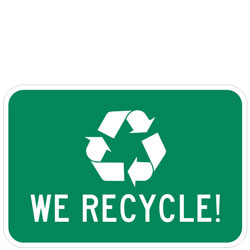 (Recycle Symbol) We Recycle! Sign