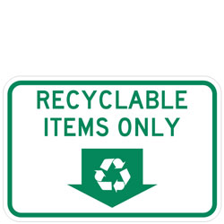 Recyclable Items Only (Recycle Symbol in Down Arrow) Sign