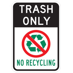 Trash Only (No Recycling Symbol) No Recycling Sign