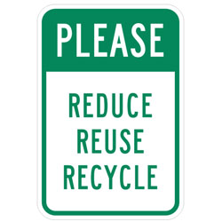Please Reduce Reuse Recycle Sign