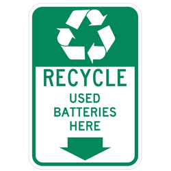 (Recycle Symbol) Recycle Used Batteries Here (Down Arrow Symbol) Sign
